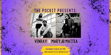 The Pocket Presents: Venray w/ Maryjo Mattea tickets