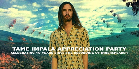 Tame Impala Appreciation Night tickets