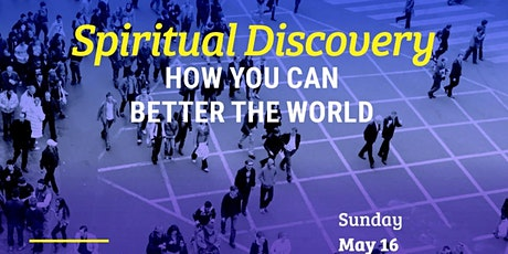Spiritual Discovery: How You Can Better The World tickets