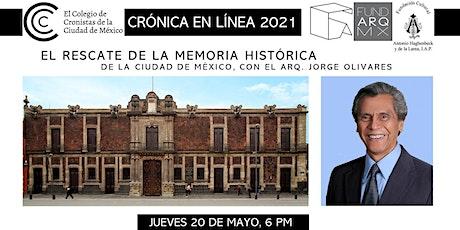 EL RESCATE DE LA MEMORIA HISTÓRICA DE LA CIUDAD DE MÉXICO / Jorge Olivares entradas
