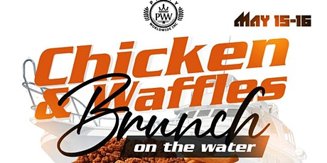 CHICKEN AND WAFFLE BRUNCH ON THE WATER #GQEVENT tickets