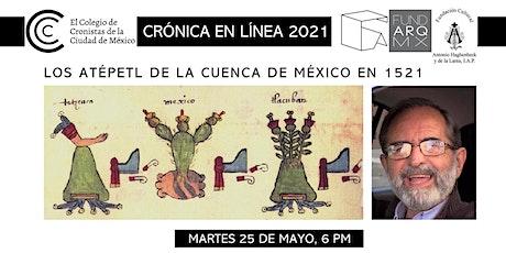 LOS ATÉPETL DE LA CUENCA DE MÉXICO EN 1521 con Pablo Moctezuma Barragán entradas