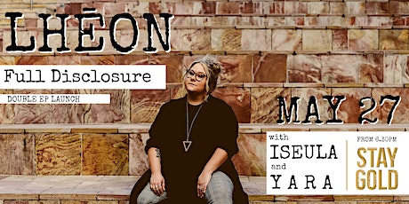 LHĒON – Full Disclosure - Double EP Launch - w/ Y A R A and ISEULA tickets