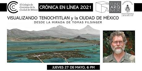 VISUALIZANDO TENOCHTITLAN-LA CIUDAD DE MÉXICO en la mirada TOMAS FILSINGER entradas