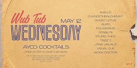The Wub Tub Presents: Wub Tub Wednesday   5.12.21 tickets