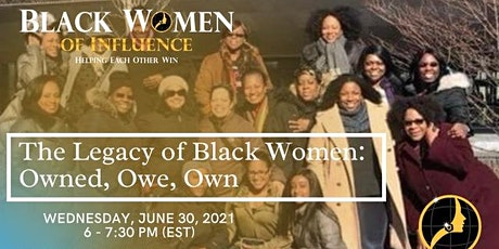 The Legacy of Black Women: Owned, Owe, Own tickets
