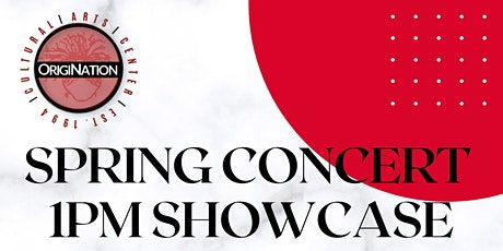 OrigiNation's Spring Concert - 1PM Showcase tickets