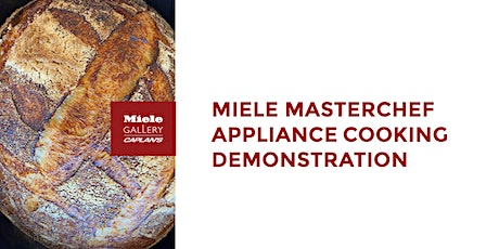 MIELE MASTERCHEF APPLIANCE COOKING DEMO tickets