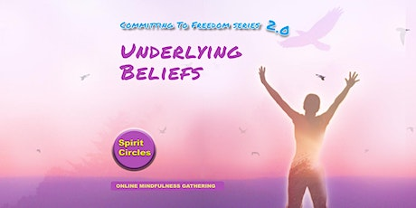 Committing to Freedom 2.0 Mindfulness Gathering (Underlying Beliefs) tickets
