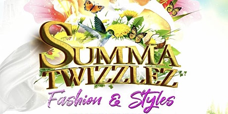 SUMMA TWIZZLE Fashion And Styles tickets