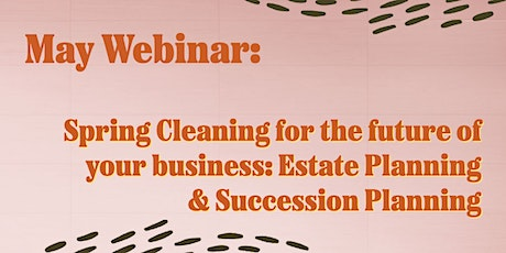 Spring Cleaning for the future of your business: Estate Planning & Successi tickets