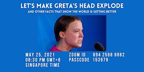 LET'S MAKE GRETA'S HEAD EXPLODE tickets