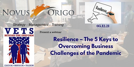 Resilience – The 5 Keys to Overcoming Business Challenges of the Pandemic tickets