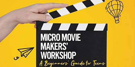 Micro Movie Makers' Workshop - A Beginners' Guide for Teens -  POSTPONED tickets