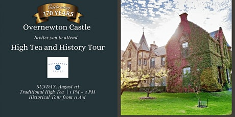 High Tea & Tour of  Overnewton Castle (August) tickets