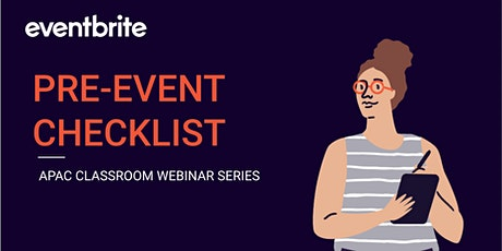 Eventbrite Classroom: Pre-Event Checklist (APAC) tickets