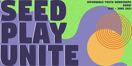 Seed, Play & Unite tickets