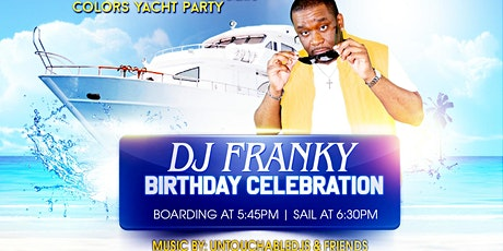 summer colors boatride dj franky birthday celebration tickets