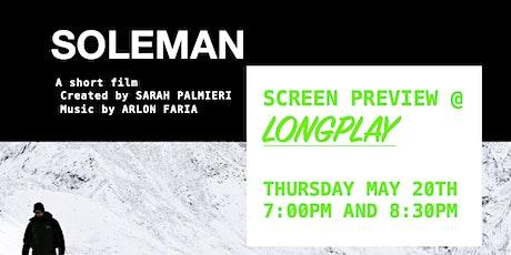 'Soleman' Screening @ Longplay tickets