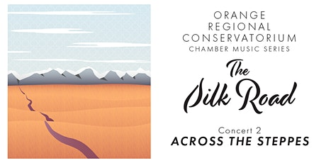 The Silk Road | Concert 2 - Across the Steppes tickets