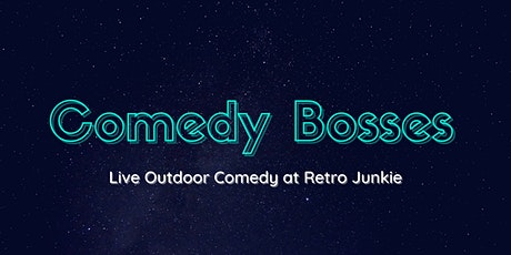 Comedy Bosses: Live Outdoor Comedy tickets