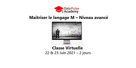 Maîtriser le langage M - Niveau avancé - 2 jours - 22 & 23 Juin  2021 billets