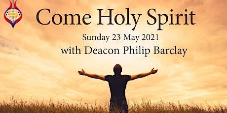 Sunday Worship - Come Holy Spirit tickets