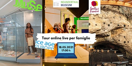 NEANDERTHAL chiama ITALIA – Tour online live per famiglie biglietti