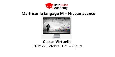 Maîtriser le langage M - Niveau avancé - 2 jours - 26 & 27 Octobre 2021 billets