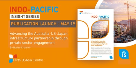 Report Launch: Advancing the Australia-US-Japan infrastructure partnership tickets