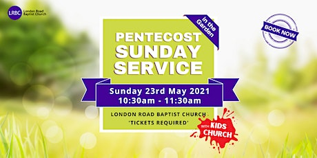 Pentecost Sunday Service in the Garden @LRBC (+ Kids Church) tickets