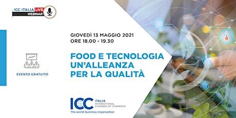Food e tecnologia: un'alleanza per la qualità biglietti