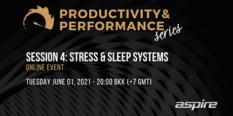 Productivity & Performance Series: Week 4 Stress & Sleep Systems tickets