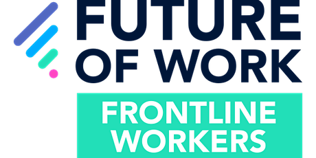 Future of Work - Frontline Workers tickets