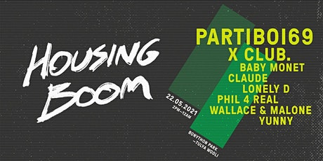 Housing Boom feat. Partiboi69 + X CLUB. tickets