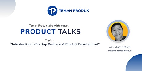 """Product Talks """"Introduction to Startup Business  & Product Development"""" tickets"""