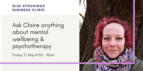 Blue Stockings: ask Claire about mental wellbeing & psychotherapy tickets