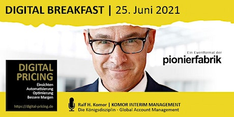"DIGITAL BREAKFAST | ""Die Königsdisziplin - Global Account Management"" Tickets"