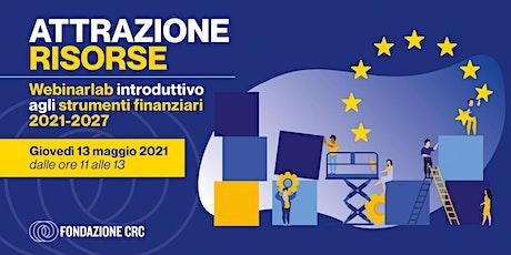 AttrazioneRisorse. Introduzione agli strumenti finanziari 2021-2027 biglietti