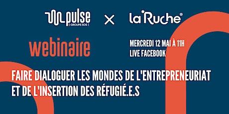 Webinaire : Faire dialoguer Entrepreneuriat et Insertion des réfugié.e.s billets