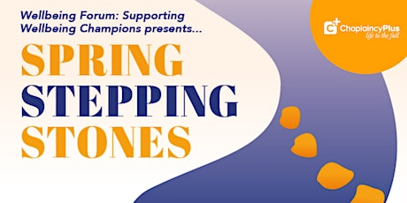 "Wellbeing Forum ""Spring Stepping Stones"" tickets"