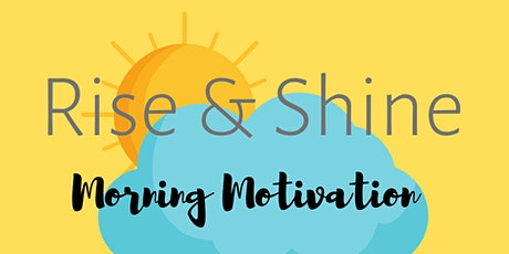 Rise & Shine Mornings tickets