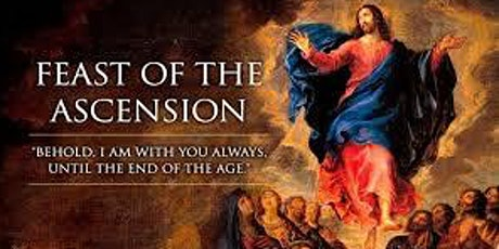 SOLEMNITY OF THE ASCENSION OF THE LORD ~ 7.00pm Mass tickets