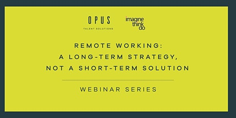 Remote Working: A long-term strategy, not a short-term solution tickets
