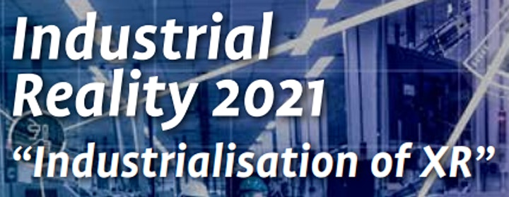 Industrial Reality 2021: Industrialization of XR image