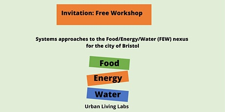 Bristol ULL: Systems approaches to the Food/Energy/Water (FEW) nexus tickets