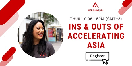 The Ins & Outs of Accelerating Asia tickets