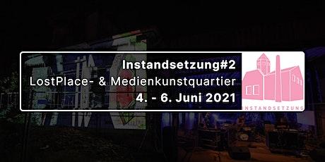 Instandsetzung#2 // Lost Place & Medienkunst-Quartier Tickets