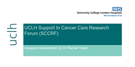 UCLH Support in Cancer Care Research Forum (SCCRF) Inaugural Presentation tickets