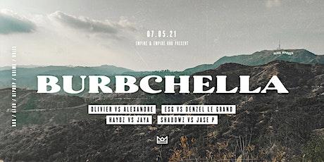 BURBCHELLA at Empire Nightclub Friday May 7th tickets